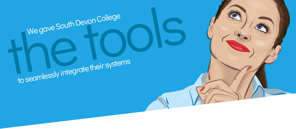 We gave South Devon College the tools to seamlessly integrate their systems